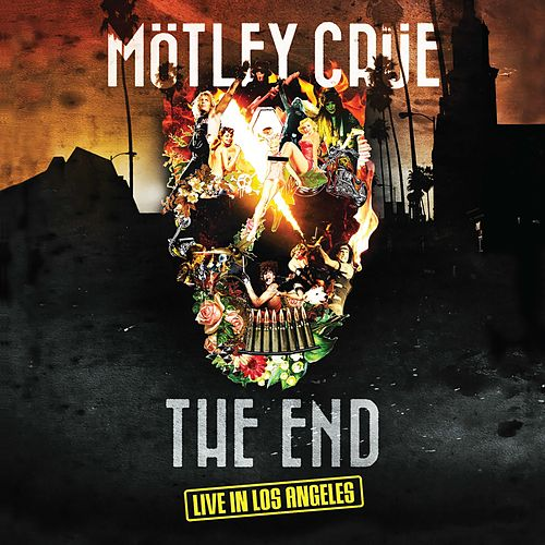 The End - Live in Los Angeles by Motley Crue