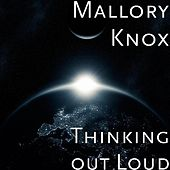 Thinking out Loud de Mallory Knox
