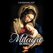 Play & Download Milagro de Amor by Various Artists | Napster