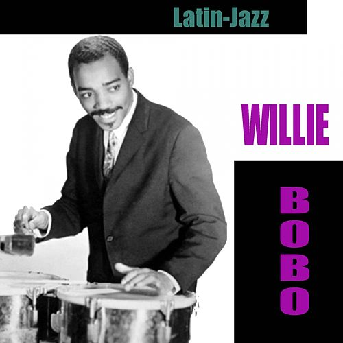 Play & Download Latin-Jazz by Willie Bobo | Napster