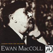 Play & Download Chorus From The Gallows by Ewan MacColl | Napster