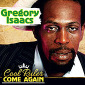 Play & Download Cool Ruler Come Again by Gregory Isaacs | Napster