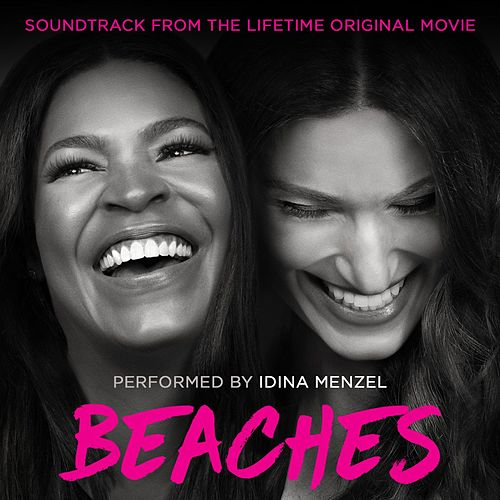 Play & Download Beaches (Soundtrack from the Lifetime Original Movie) by Idina Menzel | Napster