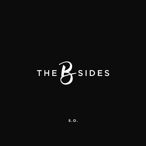 Play & Download The B Sides by S.O. | Napster