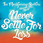 Play & Download Never Settle for Less by The Montgomery Brothers | Napster