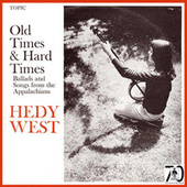 Play & Download Old Times And Hard Times by Hedy West | Napster