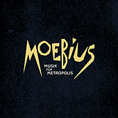 Play & Download Musik für Metropolis by Moebius | Napster