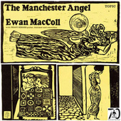 Play & Download The Manchester Angel by Ewan MacColl | Napster