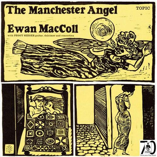 The Manchester Angel by Ewan MacColl