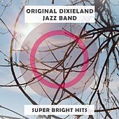 Super Bright Hits by Original Dixieland Jazz Band