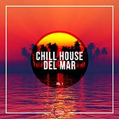 Chill House Del Mar, Vol. 1 by Various Artists