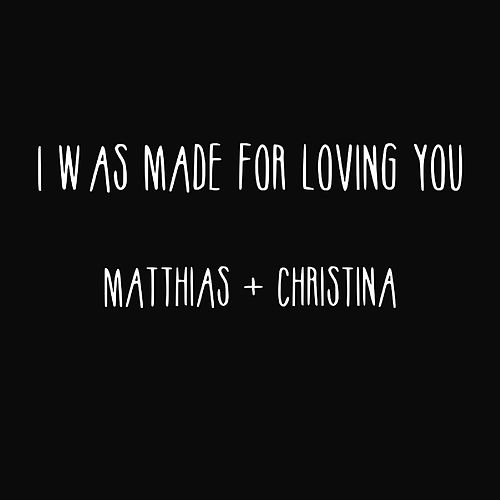 I Was Made for Loving You (feat. Christina Damgaard) by Matthias Knudsen