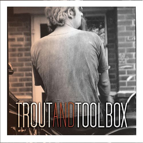 Trout and Toolbox by Ray Smith