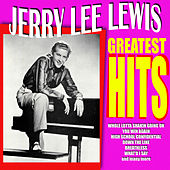 Jerry Lee Lewis - Greatest Hits by Jerry Lee Lewis