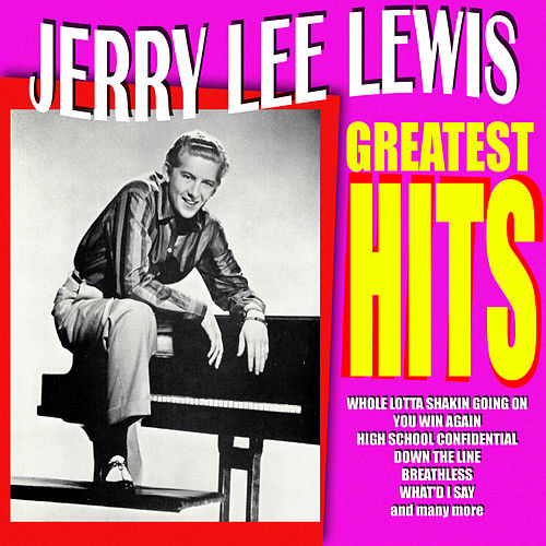 Play & Download Jerry Lee Lewis - Greatest Hits by Jerry Lee Lewis | Napster