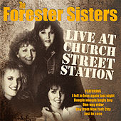 Play & Download The Forester Sisters - Live at Church Street Station by The Forester Sisters | Napster
