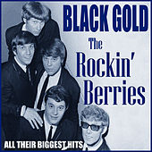The Rockin' Berries - Black Gold by The Rockin' Berries