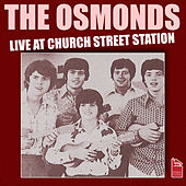 The Osmonds - Live at Church Street Station (Live) von The Osmonds