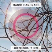 Super Bright Hits by Manos Hadjidakis (Μάνος Χατζιδάκις)