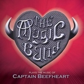 The Magic Band Plays The Music Of Captain Beefheart - Live In London 2013 by The Magic Band