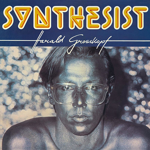 Synthesist by Harald Grosskopf