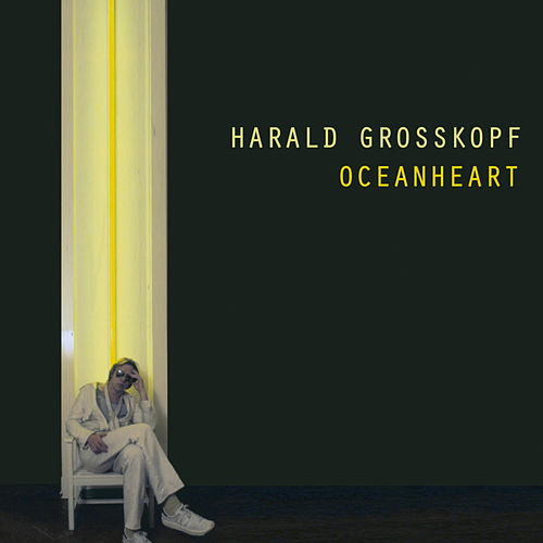 Play & Download Oceanheart by Harald Grosskopf | Napster