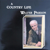 Play & Download A Country Life by Walter Pardon | Napster