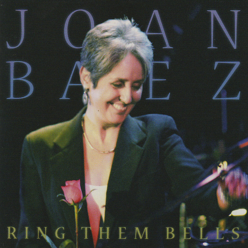 Play & Download Ring Them Bells (Collector's Edition) [live] by Joan Baez | Napster