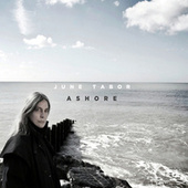 Play & Download Ashore by June Tabor | Napster