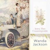 Into The Countryside by Wanda Jackson