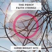 Super Bright Hits van The Percy Faith Strings