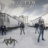 Fade Away by Victim