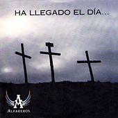 Play & Download Ha Llegado el Día by Alfareros | Napster