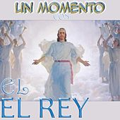 Un Momento Con el Rey by Various Artists