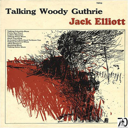 Play & Download Talking Woody Guthrie by Ramblin' Jack Elliott | Napster