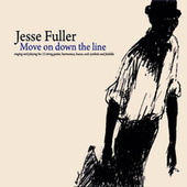 Play & Download Move On Down The Line by Jesse Fuller | Napster