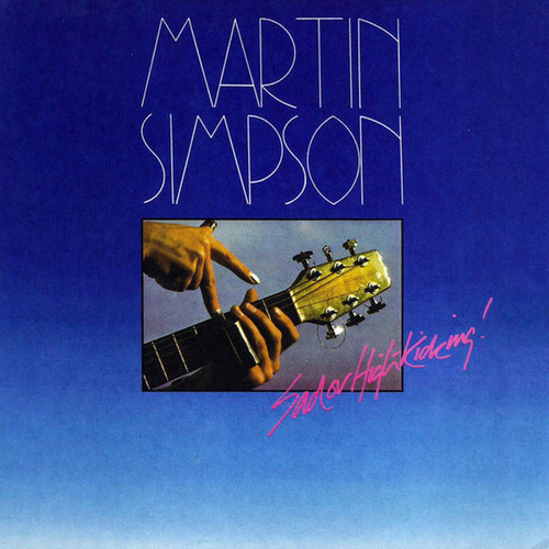 Play & Download Sad Or High Kicking by Martin Simpson | Napster