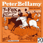 The Fox Jumps Over The Parson's Gate by Peter Bellamy