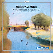 Play & Download Röntgen: Works for Violin & Piano, Vol. 1 by Christoph Schickedanz | Napster