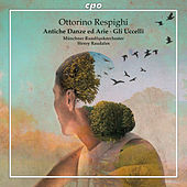 Respighi: Antiche danze ed arie per liuto & Gli uccelli by Münchner Rundfunkorchester