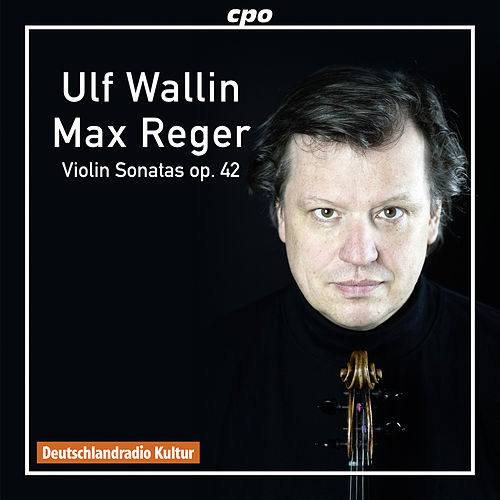Play & Download Reger: Violin Sonatas, Op. 42 by Ulf Wallin | Napster