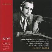 Play & Download Beehoven: Die 32 Klaviersonaten, Eroica-Variationen, Diabelli-Variationen & Sechs Bagatellen by Friedrich Gulda | Napster
