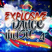 Play & Download Explosive Dance Music 4 by Various Artists | Napster