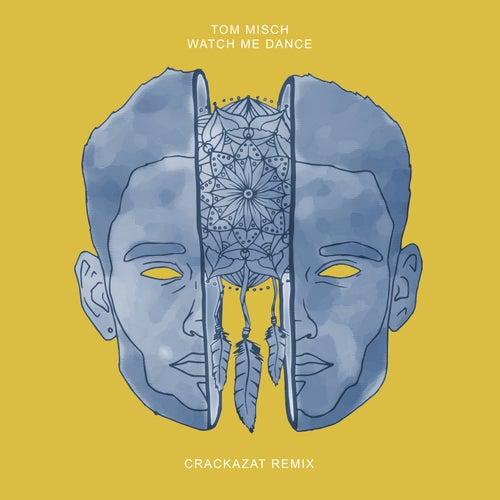 Watch Me Dance (Crackazat Remix) de Tom Misch