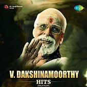 Play & Download V. Dakshinamoorthy Hits by Various Artists | Napster