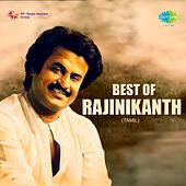Play & Download Best of Rajinikanth - Tamil by Various Artists | Napster