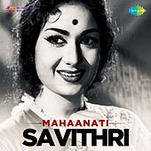 Play & Download Mahaanati Savithri by Various Artists | Napster