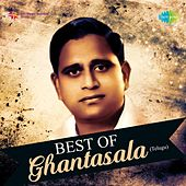 Play & Download Best of Ghantasala by Ghantasala | Napster