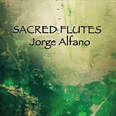 Play & Download Sacred Flutes by Jorge Alfano | Napster
