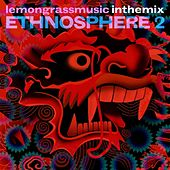 Lemongrassmusic in the Mix: Ethnosphere 2 by Various Artists